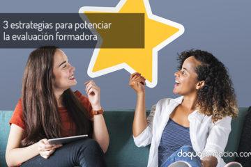 3 estrategias para potenciar la evaluación formadora