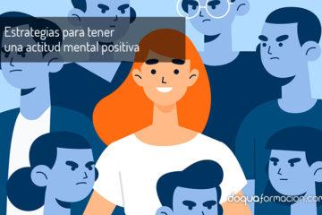 Estrategias para tener una actitud mental positiva
